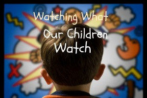 Watching What Our Children Watch