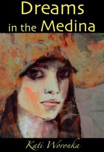 Kati Woronka - Dreams in the Medina