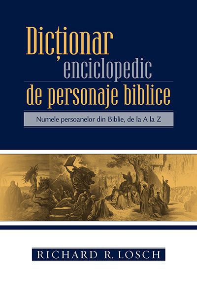 Dictionar enciclopedic de personaje biblice.indd