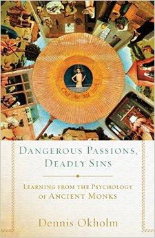 Dennis Okholm - Dangerous Passions, Deadly Sins
