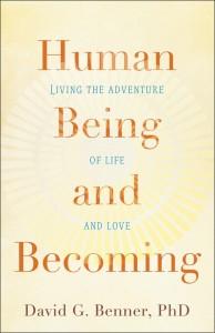 David Benner - Human Being and Becoming