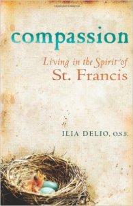 Ilia Delio - Compassion. Living in the Spirit of St. Francis