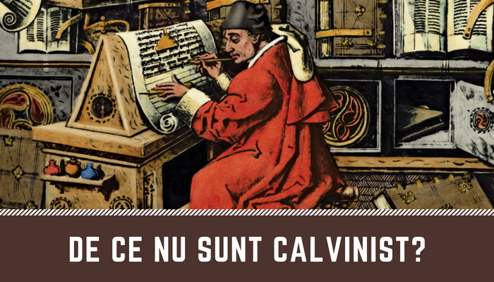 de-ce-nu-sunt-calvinist