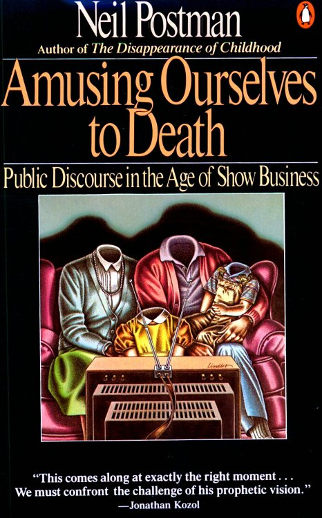 neil postman s amusing ourselves to Neil postman (1931 — 2003) was an american critic and educator he wrote seventeen books his most famous (and controversial) was amusing ourselves to death , a screed against television and how it turns everything into banal entertainment — including education and news.